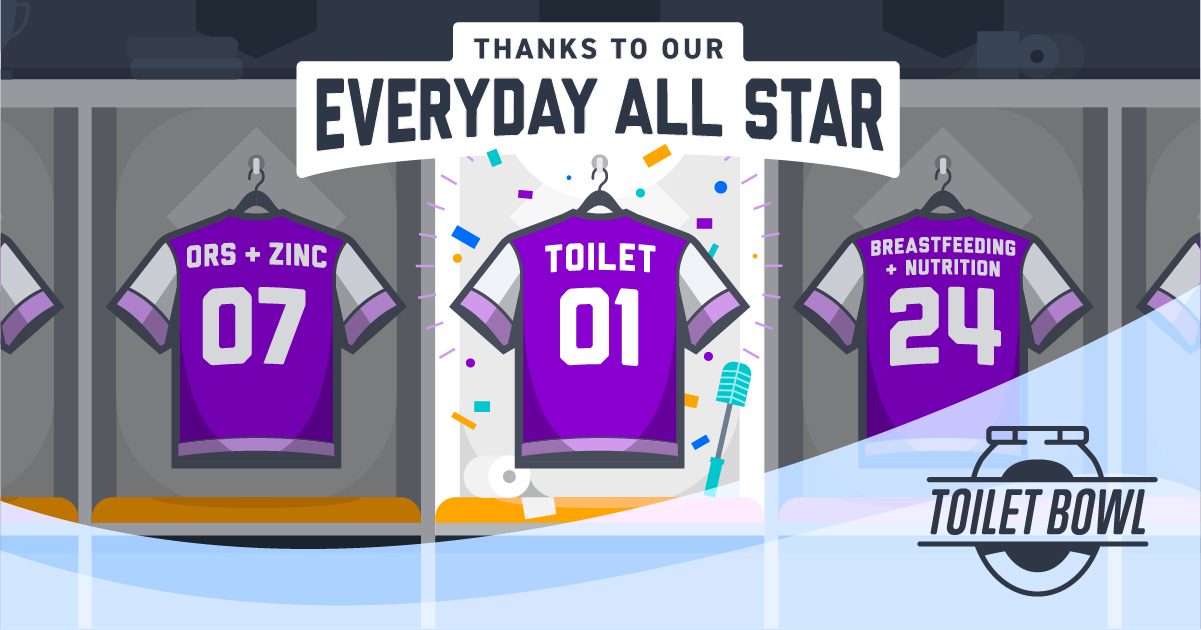 The toilet is an all-star member of the team needed to defeat diarrhea.